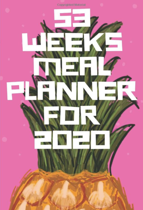 53 WEEKS MEAL PLANNER For 2020 Kindle