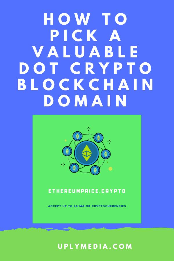 How-To-Pick-A-Valuable-Dot-Crypto-Blockchain-Domain-Uply-Media-Inc-